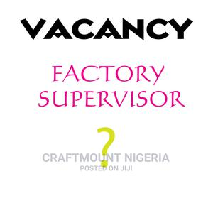 Factory Supervisor wanted | Clerical & Administrative Jobs for sale in Lagos State, Ibeju