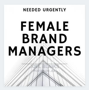 Female Brand Managers Needed For A Production House | Advertising & Marketing Jobs for sale in Lagos State, Ikeja
