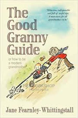 Jane Fearnley_the Good Granny Guide | Books & Games for sale in Lagos State, Ajah