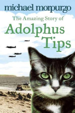 Michael Morpurgo_the Amazing Story of Adolphus Tips | Books & Games for sale in Lagos State, Ajah