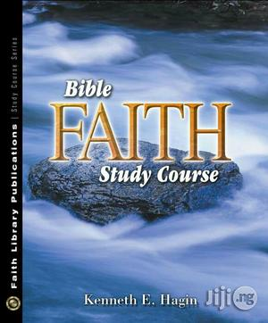 Bible Faith Study Course 2nd Edition by Kenneth E. Hagin | Books & Games for sale in Lagos State, Apapa