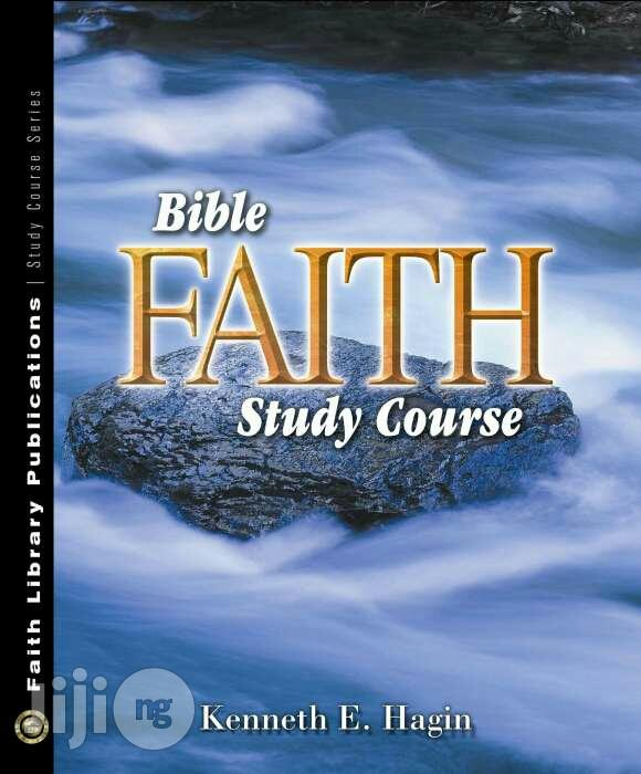 Bible Faith Study Course 2nd Edition by Kenneth E. Hagin