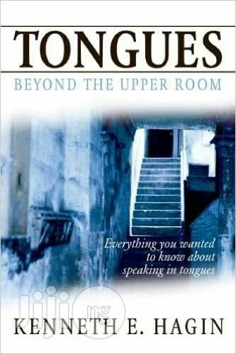 Tongues Beyond The Upper Room By Kenneth E. Hagin