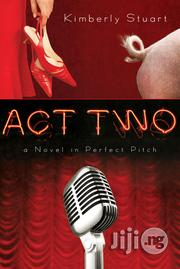 Act Two By Kimberly Stuart | Books & Games for sale in Lagos State, Ikeja