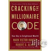 Cracking The Millionaire Code By Mark Victor Hansen, Robert G. Allen | Books & Games for sale in Lagos State, Ikeja