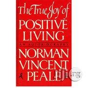 The True Joy Of Positive Living By Norman Vincent Peale   Books & Games for sale in Lagos State, Ikeja