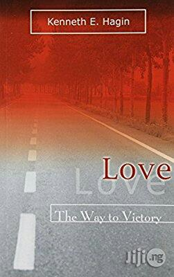 Love: The Way to Victory by Kenneth E. Hagin